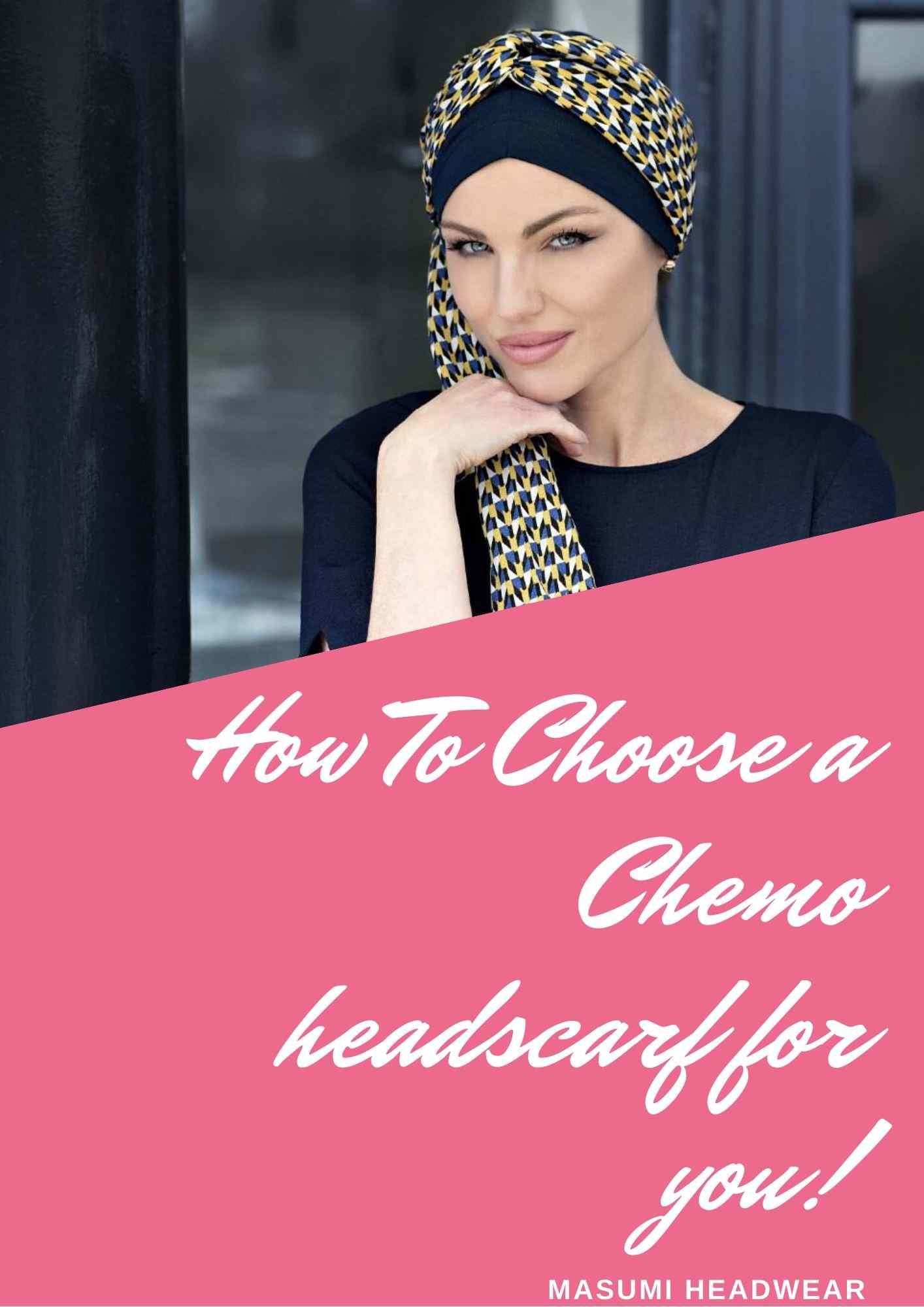 how to choose chemo headscarf