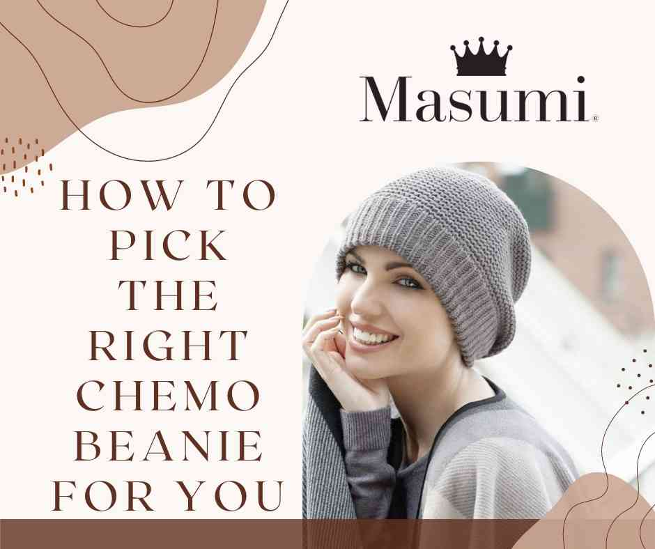 How To Pick The Right Chemo Beanie For You