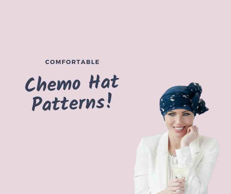 comfortable chemo hat patterns for chemo patients